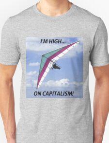 I am High on Capitalism Unisex T-Shirt