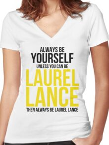 Always Be Laurel Lance Women's Fitted V-Neck T-Shirt
