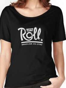 Let's Roll Brazilian Jiu-Jitsu White Belt Women's Relaxed Fit T-Shirt