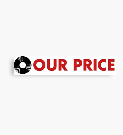 Our Price Canvas Print