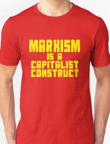 Marxism Is A Capitalist Construct T-Shirt