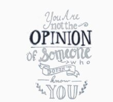 You Are Not the Opinion of Someone Who Doesn't Know You Baby Tee