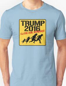Trump 2016: Close our borders T-Shirt