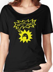 Shut Up Crime! Women's Relaxed Fit T-Shirt