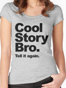 Cool Story Bro. Black Text Women's Fitted Scoop T-Shirt