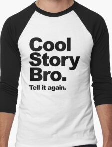 Cool Story Bro. Black Text Men's Baseball ¾ T-Shirt