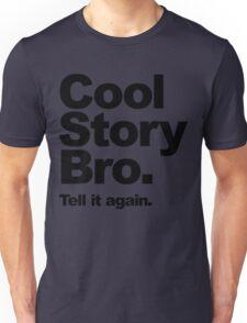 Cool Story Bro. Black Text Unisex T-Shirt