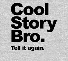 Cool Story Bro. Black Text Unisex T-Shirt