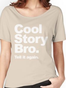 Cool Story Bro. White Text Women's Relaxed Fit T-Shirt