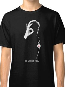 Be Seeing You Classic T-Shirt