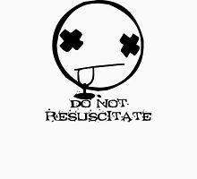 DO NOT RESUSCITATE Unisex T-Shirt