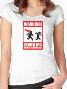 WARNING! Zombies may be flammable Women's Fitted Scoop T-Shirt