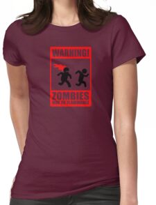 WARNING! Zombies may be flammable Womens Fitted T-Shirt