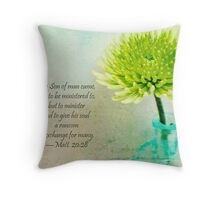 The Son of man came not to be ministered to,  Throw Pillow
