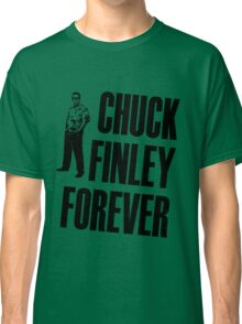Chuck Finley Forever Classic T-Shirt