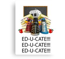 Educate not Exterminate  Canvas Print