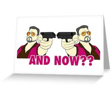 And now? Greeting Card
