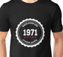 Making history since 1971 badge Unisex T-Shirt