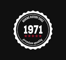 Making history since 1971 badge Unisex T-Shirt
