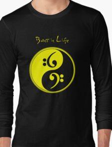 Bass is Life Long Sleeve T-Shirt