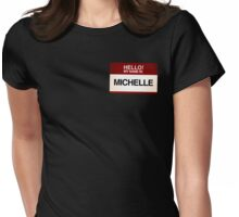 NAMETAG TEES - MICHELLE Womens Fitted T-Shirt