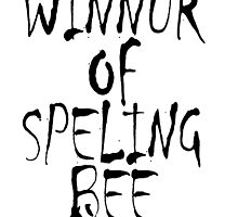 Clever, Smart, Education, Learning, Spelling, WINNUR OF SPELING BEE,  by TOM HILL - Designer
