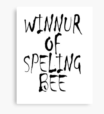 SPELL, Clever, Smart, Education, Learning, Spelling, WINNUR OF SPELING BEE,  Canvas Print