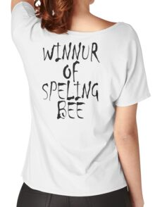 Clever, Smart, Education, Learning, Spelling, WINNUR OF SPELING BEE,  Women's Relaxed Fit T-Shirt