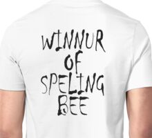 SPELL, Clever, Smart, Education, Learning, Spelling, WINNUR OF SPELING BEE,  Unisex T-Shirt