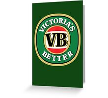 Victoria's Better - Updated Version (better quality) Greeting Card