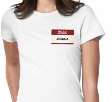 NAMETAG TEES - ARIANA Womens Fitted T-Shirt