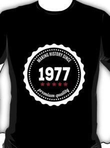 Making history since 1977 badge T-Shirt