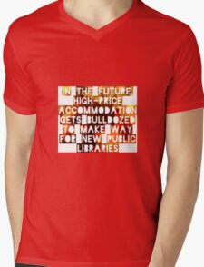 In The Future, High-Price Accomodation Gets Bulldozed To Make Way For New Public Libraries Mens V-Neck T-Shirt