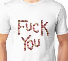 Fuck You Unisex T-Shirt