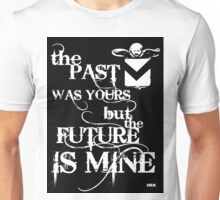 the past was..... Unisex T-Shirt