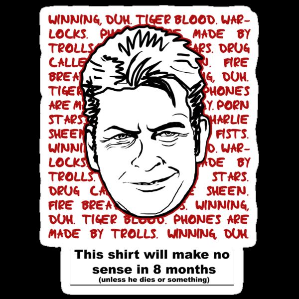 Obligatory Charlie Sheen T-Shirt by Kirk Shelton