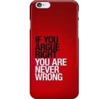 You may be right iPhone Case/Skin