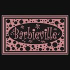 Barbieville by Barbara Cannon  ART.. AKA Barbieville
