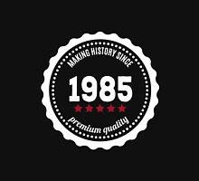 Making history since 1985 badge Unisex T-Shirt