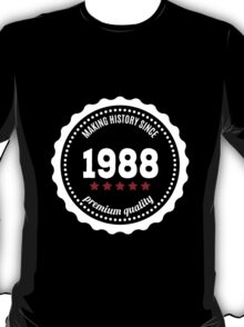 Making history since 1988 badge T-Shirt