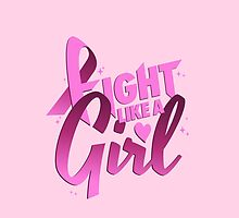 Fight Like a Girl // Breast Cancer, Pink Ribbon, Motivational Text by hocapontas