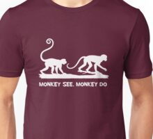 Monkey See Monkey Do 2 Monkeys White Silhouette Unisex T-Shirt