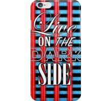 The Dark Side iPhone Case/Skin
