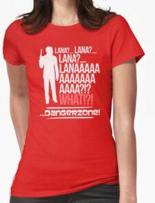 LANAAAAAAAAAA... Danger Zone! T-Shirt