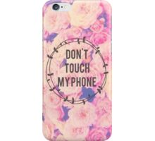 Don't Touch My Floral Phone iPhone Case/Skin