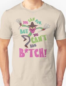 You Can Run, But You Can't Hide... T-Shirt