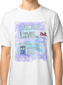 The Doctor's Name, Rank and Intention Classic T-Shirt