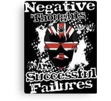 Negative Thoughts are Successful Failures, desaturated  Canvas Print