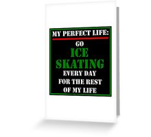 My Perfect Life: Go Ice Skating Greeting Card