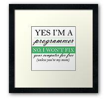 Yes I'm a programmer - white Framed Print